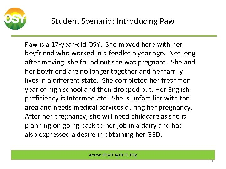 Student Scenario: Introducing Paw is a 17 -year-old OSY. She moved here with her