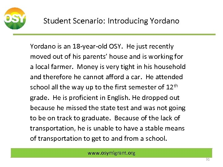Student Scenario: Introducing Yordano is an 18 -year-old OSY. He just recently moved out