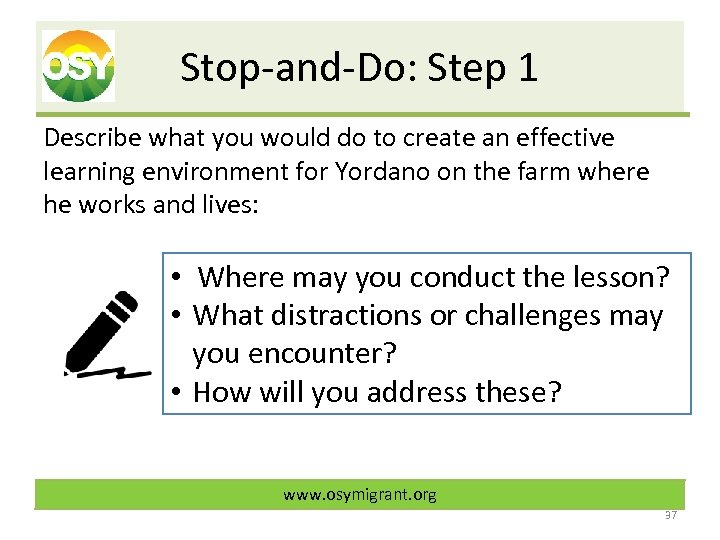 Stop-and-Do: Step 1 Describe what you would do to create an effective learning environment