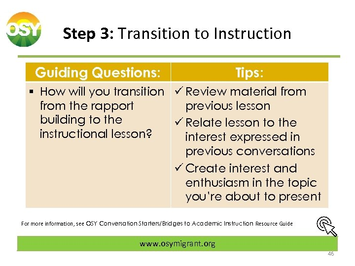 Step 3: Transition to Instruction Guiding Questions: Tips: § How will you transition ü