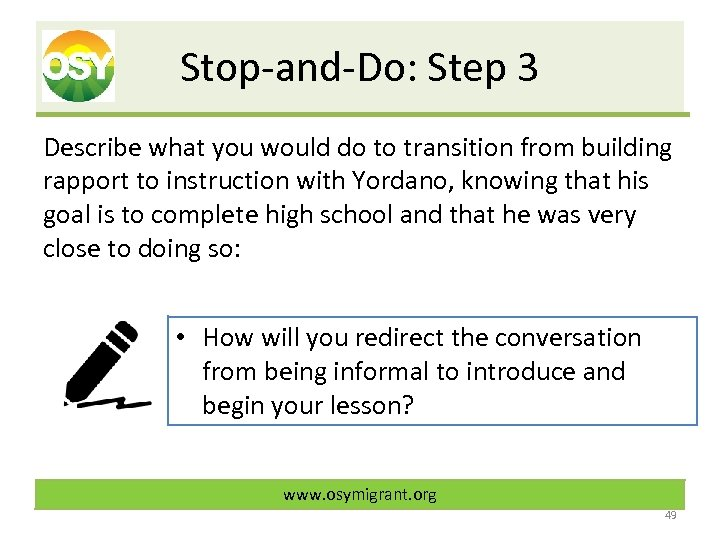Stop-and-Do: Step 3 Describe what you would do to transition from building rapport to