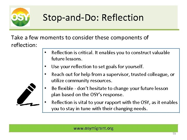 Stop-and-Do: Reflection Take a few moments to consider these components of reflection: • Reflection