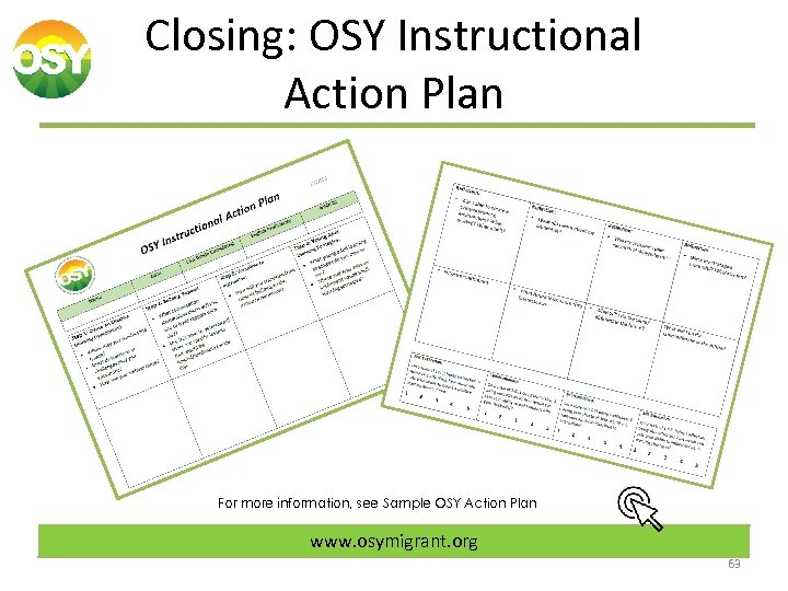 Closing: OSY Instructional Action Plan For more information, see Sample OSY Action Plan www.