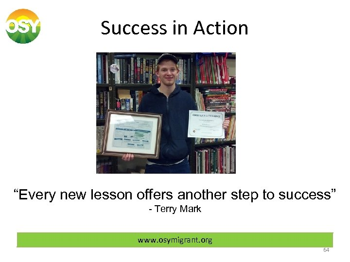 "Success in Action ""Every new lesson offers another step to success"" - Terry Mark"
