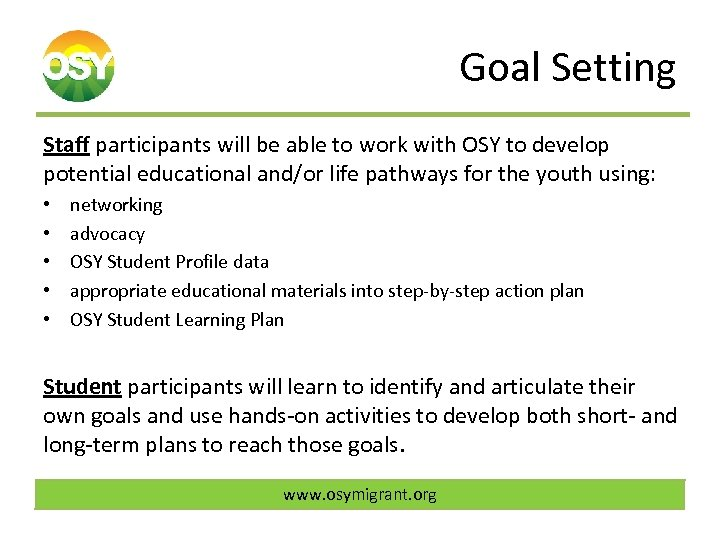 Goal Setting Staff participants will be able to work with OSY to develop potential
