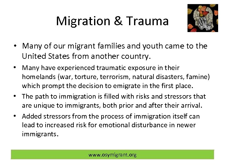 Migration & Trauma • Many of our migrant families and youth came to the