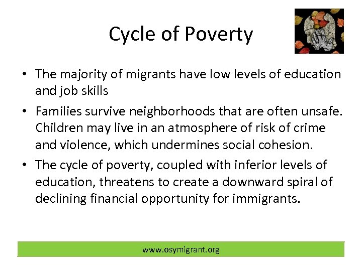 Cycle of Poverty • The majority of migrants have low levels of education and