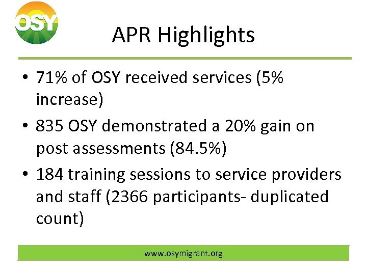 APR Highlights • 71% of OSY received services (5% increase) • 835 OSY demonstrated