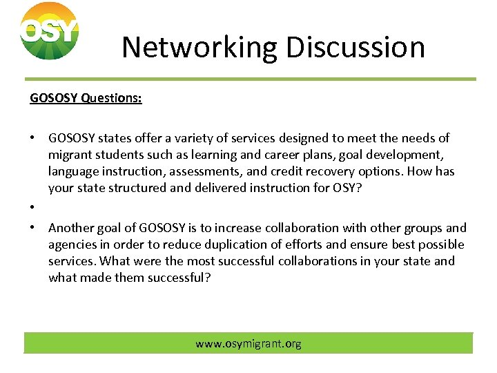 Networking Discussion GOSOSY Questions: • GOSOSY states offer a variety of services designed to