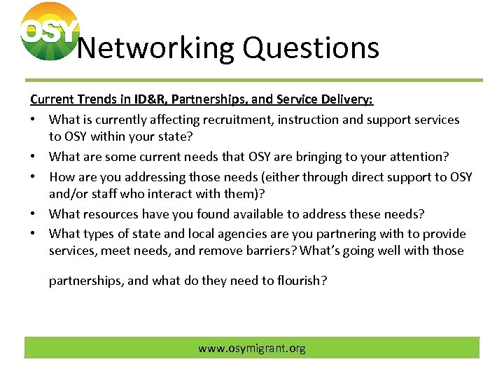Networking Questions Current Trends in ID&R, Partnerships, and Service Delivery: • What is currently