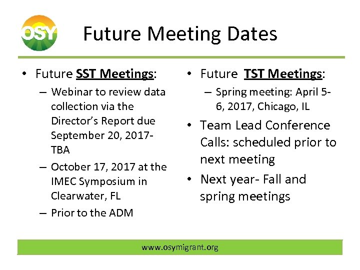 Future Meeting Dates • Future SST Meetings: – Webinar to review data collection via