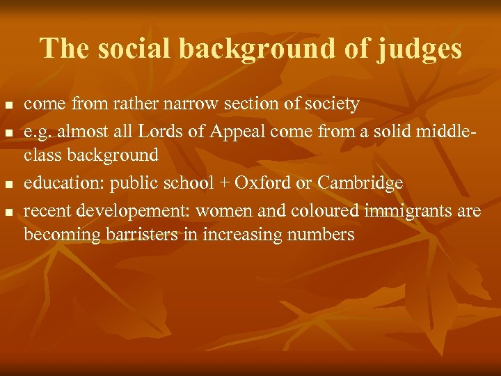 The social background of judges n n come from rather narrow section of society