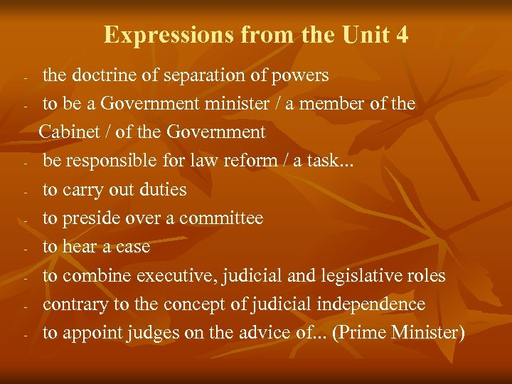 Expressions from the Unit 4 - - the doctrine of separation of powers to