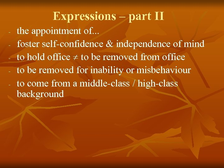 Expressions – part II - the appointment of. . . foster self-confidence & independence