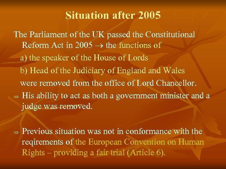 Situation after 2005 The Parliament of the UK passed the Constitutional Reform Act in