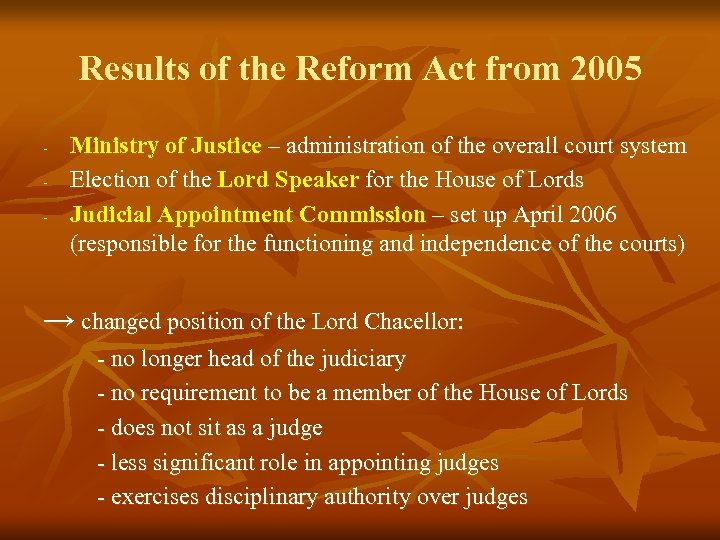 Results of the Reform Act from 2005 - Ministry of Justice – administration of