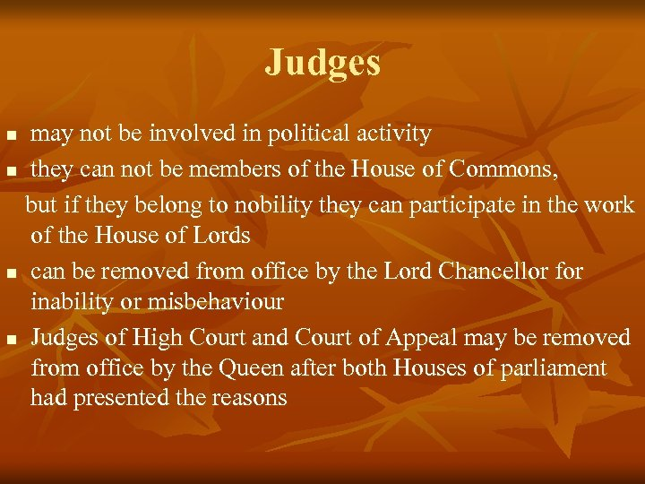 Judges may not be involved in political activity n they can not be members