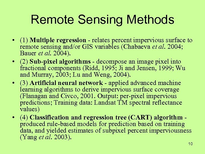 Remote Sensing Methods • (1) Multiple regression - relates percent impervious surface to remote