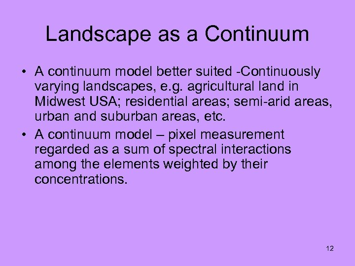 Landscape as a Continuum • A continuum model better suited -Continuously varying landscapes, e.