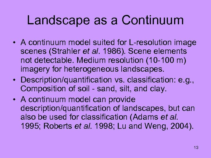 Landscape as a Continuum • A continuum model suited for L-resolution image scenes (Strahler