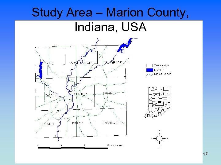 Study Area – Marion County, Indiana, USA 17