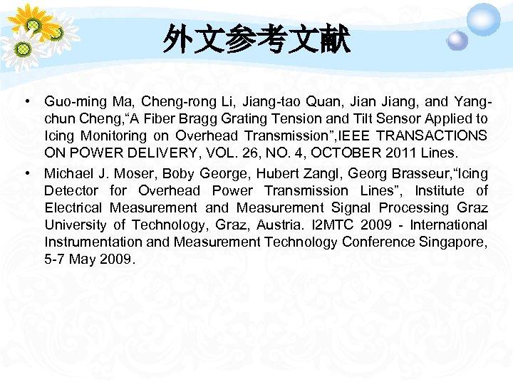 """外文参考文献 • Guo-ming Ma, Cheng-rong Li, Jiang-tao Quan, Jiang, and Yangchun Cheng, """"A Fiber"""