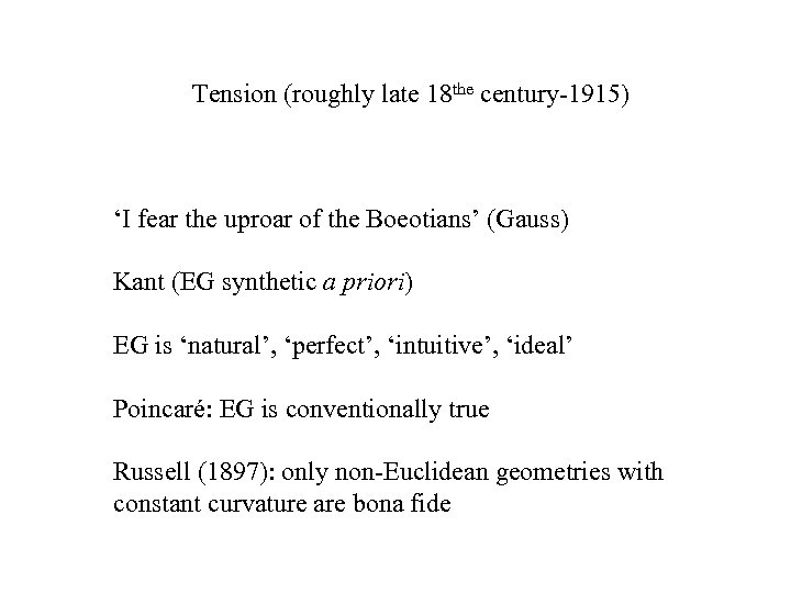 Tension (roughly late 18 the century-1915) 'I fear the uproar of the Boeotians' (Gauss)
