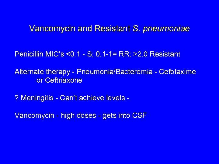 Vancomycin and Resistant S. pneumoniae Penicillin MIC's <0. 1 - S; 0. 1 -1=