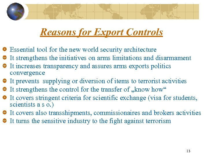 Reasons for Export Controls Essential tool for the new world security architecture It strengthens