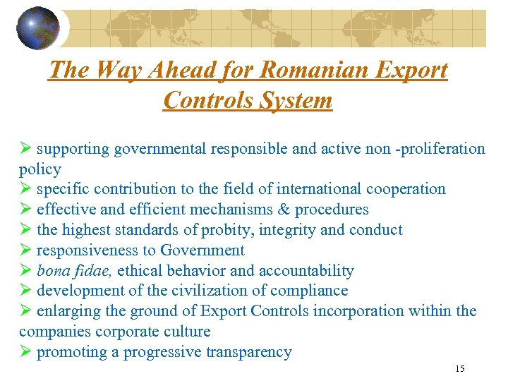 The Way Ahead for Romanian Export Controls System Ø supporting governmental responsible and active