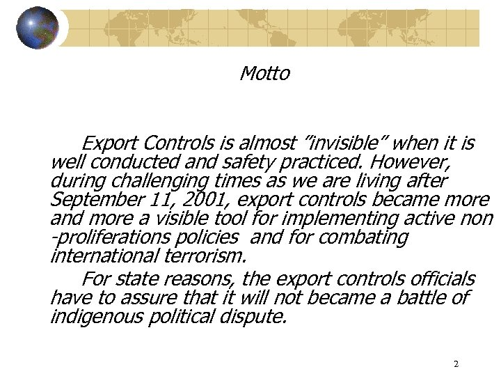 "Motto Export Controls is almost ""invisible"" when it is well conducted and safety practiced."