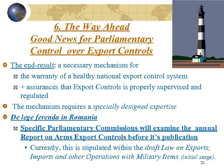 6. The Way Ahead Good News for Parliamentary Control over Export Controls The end-result: