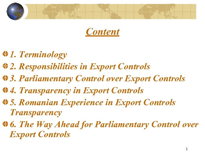Content 1. Terminology 2. Responsibilities in Export Controls 3. Parliamentary Control over Export Controls