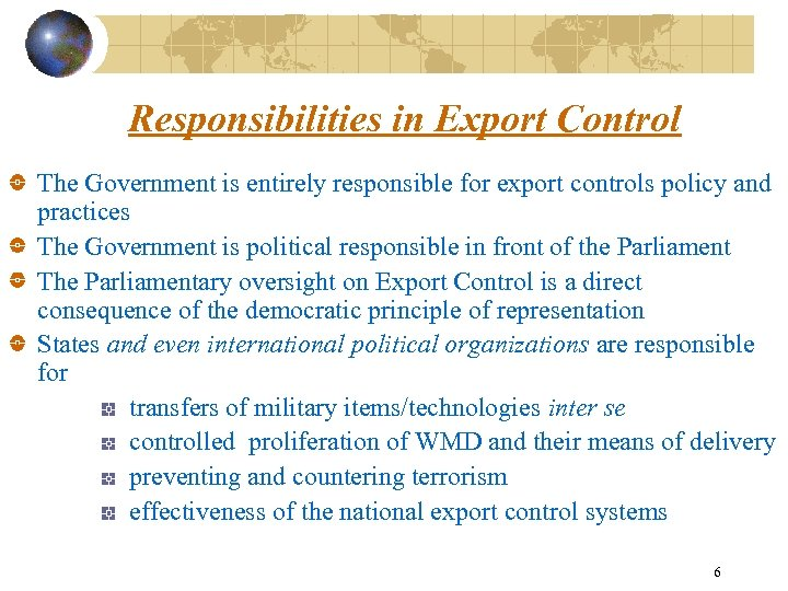 Responsibilities in Export Control The Government is entirely responsible for export controls policy and