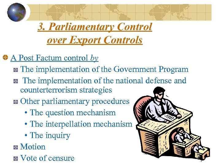 3. Parliamentary Control over Export Controls A Post Factum control by The implementation of