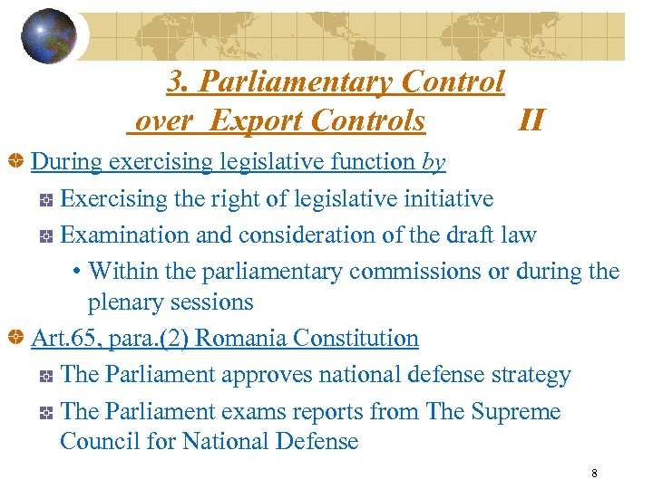 3. Parliamentary Control over Export Controls II During exercising legislative function by Exercising the