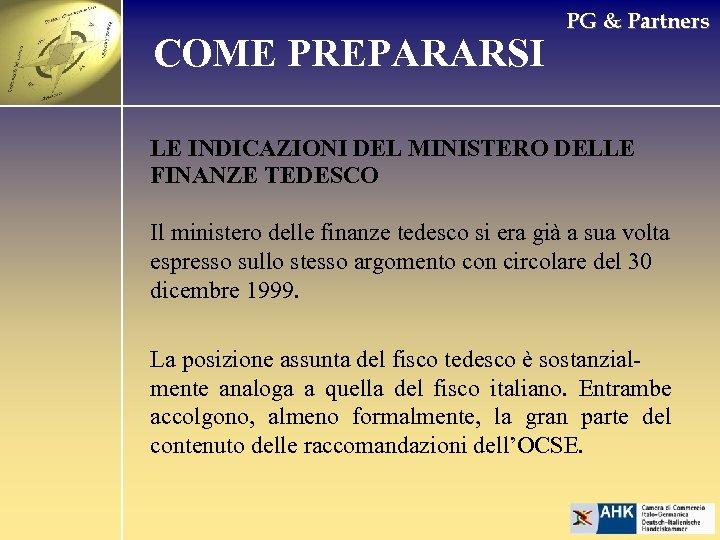 COME PREPARARSI PG & Partners LE INDICAZIONI DEL MINISTERO DELLE FINANZE TEDESCO Il ministero