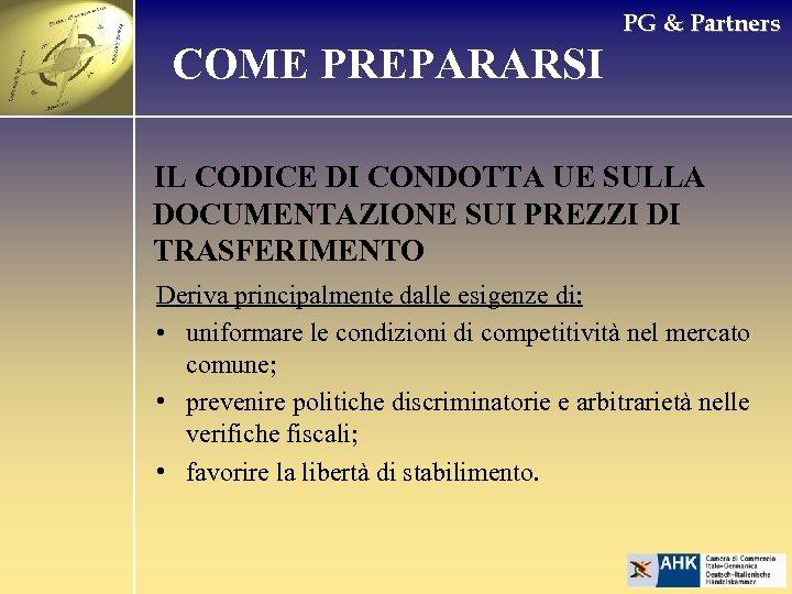 PG & Partners COME PREPARARSI IL CODICE DI CONDOTTA UE SULLA DOCUMENTAZIONE SUI PREZZI