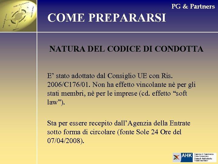 PG & Partners COME PREPARARSI NATURA DEL CODICE DI CONDOTTA E' stato adottato dal