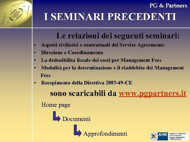 PG & Partners I SEMINARI PRECEDENTI Le relazioni dei seguenti seminari: • • Aspetti
