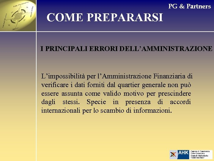 PG & Partners COME PREPARARSI I PRINCIPALI ERRORI DELL'AMMINISTRAZIONE L'impossibilità per l'Amministrazione Finanziaria di