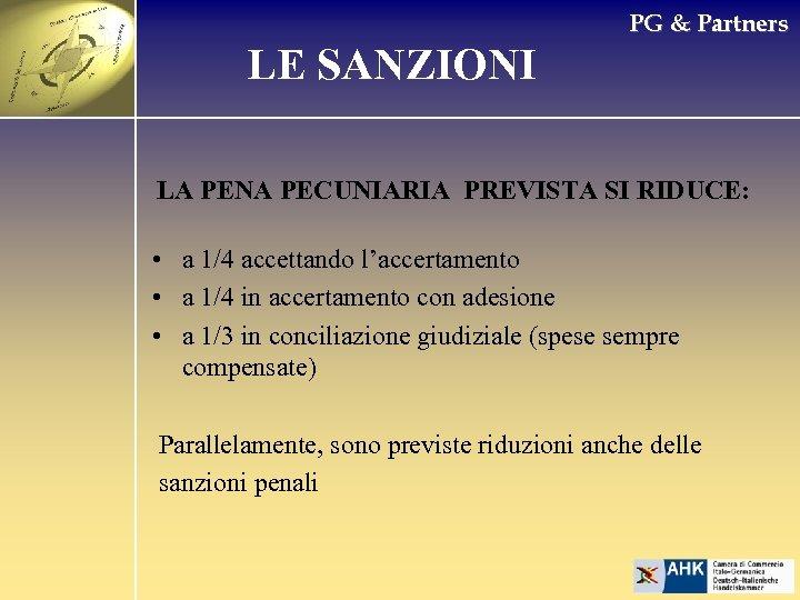 PG & Partners LE SANZIONI LA PENA PECUNIARIA PREVISTA SI RIDUCE: • a 1/4