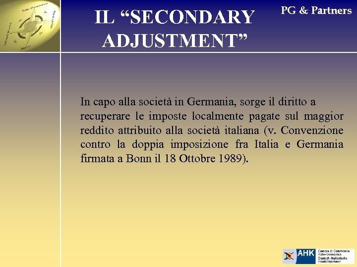 """IL """"SECONDARY ADJUSTMENT"""" PG & Partners In capo alla società in Germania, sorge il"""