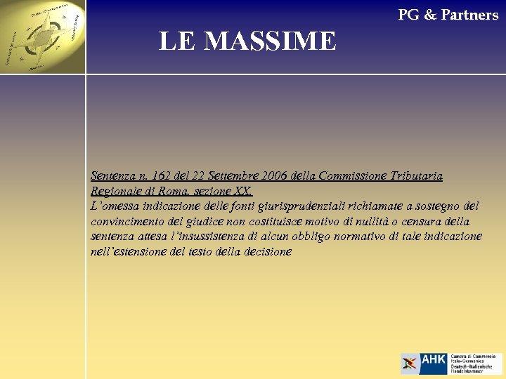 PG & Partners LE MASSIME Sentenza n. 162 del 22 Settembre 2006 della Commissione