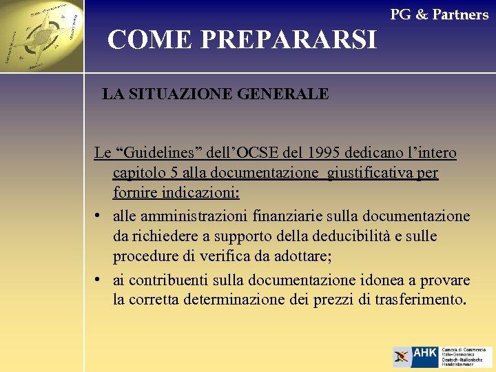 """COME PREPARARSI PG & Partners LA SITUAZIONE GENERALE Le """"Guidelines"""" dell'OCSE del 1995 dedicano"""