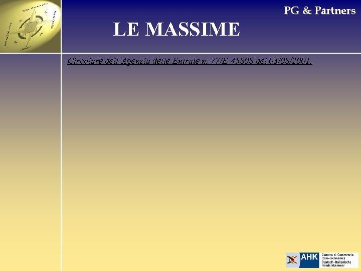 PG & Partners LE MASSIME Circolare dell'Agenzia delle Entrate n. 77/E-45808 del 03/08/2001.