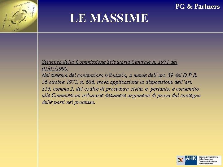PG & Partners LE MASSIME Sentenza della Commissione Tributaria Centrale n. 1971 del 01/02/1990.