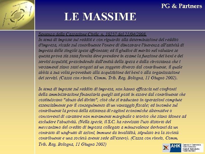 PG & Partners LE MASSIME Sentenza della Cassazione Civile, n. 10257 del 21/04/2008. In