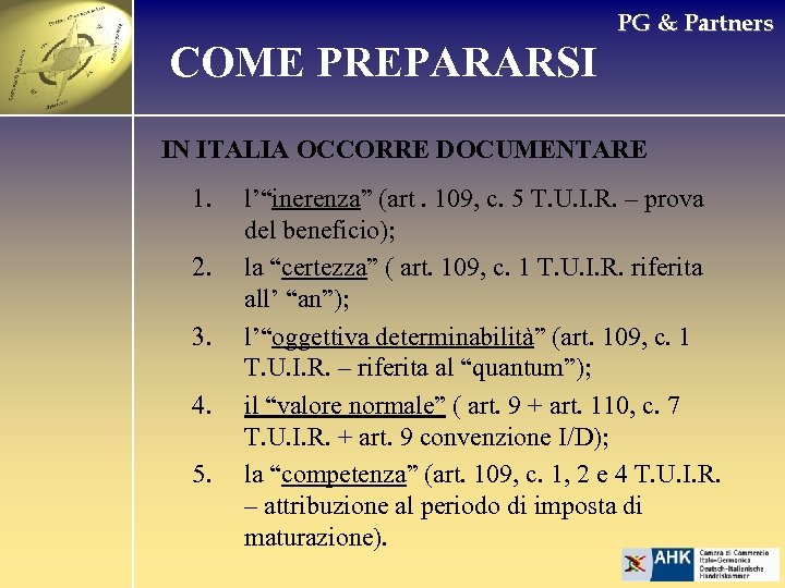 COME PREPARARSI PG & Partners IN ITALIA OCCORRE DOCUMENTARE 1. 2. 3. 4. 5.