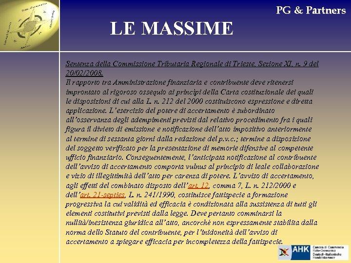 PG & Partners LE MASSIME Sentenza della Commissione Tributaria Regionale di Trieste, Sezione XI,